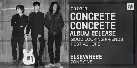 concrete concrete (Album Release!) @ Elsewhere (Zone One) tickets