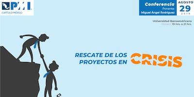 Conferencia: Rescate de Proyectos en Crisis
