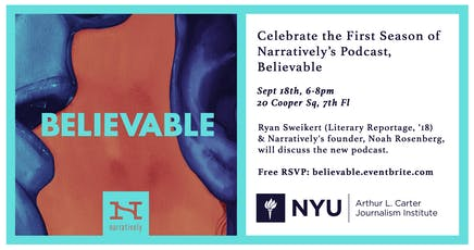 Celebrate the First Season of Narratively's Podcast, Believable tickets