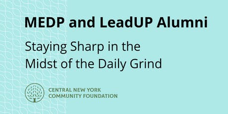 Leadership Program Alumni: Staying Sharp in the Midst of the Daily Grind tickets