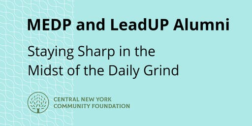 Leadership Program Alumni: Staying Sharp in the Midst of the Daily Grind
