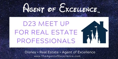 Agent of Excellence Real Estate Meet & Greet at Disney D23 Expo tickets
