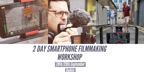 DUBSMARTFF 2 DAY SMARTPHONE  FILMMAKING WORKSHOP DUBLIN tickets