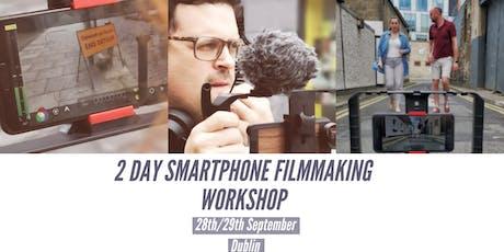 DUBSMARTFF 2 DAY SMARTPHONE  FILMMAKING WORKSHOP DUBLIN tickets