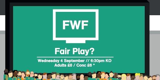 FWF 2019: Fair Play?