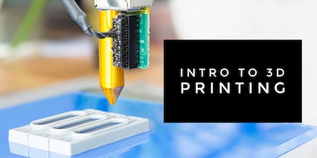 Introduction to 3D Printing for Adults tickets