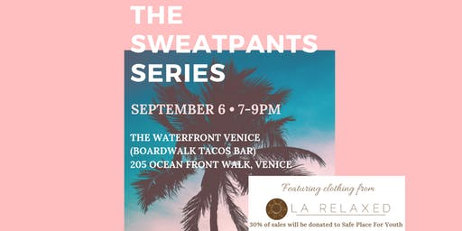 The Sweatpants Series x LA Relaxed