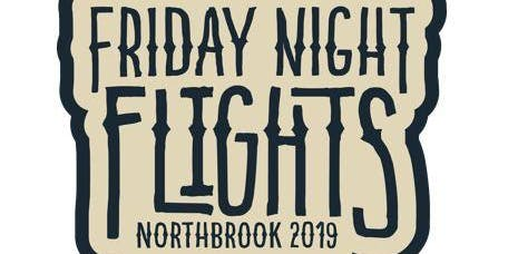 Friday Night Flights - Northbrook