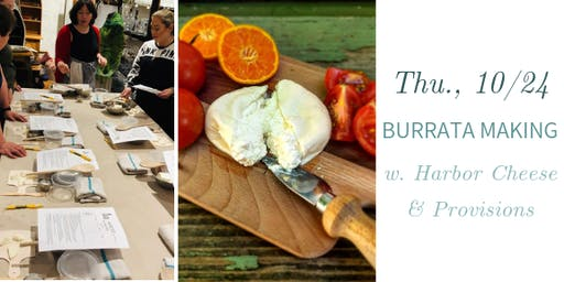 Burrata Making w. Harbor Cheese & Provisions- Thu., 10/24