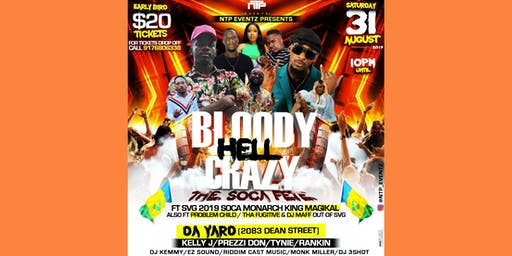 "BLOODY  HELL CRAZY ""THE SOCA FETE"""