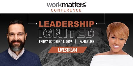 2019 Workmatters Conference LIVESTREAM— FamilyLife tickets