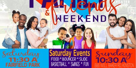 FAMILY & FRIENDS WEEKEND 2019 @ GREATER CHURCH tickets