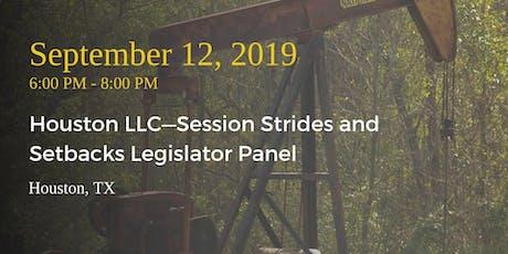 Houston LLC—Session Strides and Setbacks Legislator Panel tickets