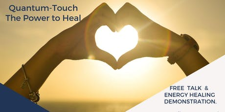 QuantumTouch - energy healing in action   FREE TALK & DEMO! tickets