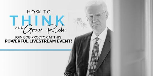 How to Think & Grow Rich - Exclusive Bob Proctor Livestream