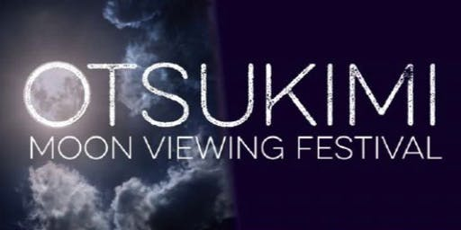Otsukimi Moon Viewing Festival 2019