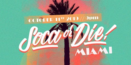 Soca or Die Miami Carnival 2019 tickets