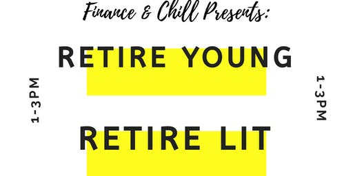 Finance & Chill: Retire Young, Retire Lit