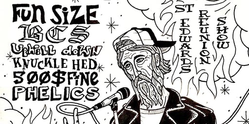 St. Edwards Reunion Show ft. Fun Size, BCS, Uphill Down, and Knuckle Hed!