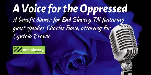 A Voice for the Oppressed:  A Dinner Benefiting End Slavery Tennessee
