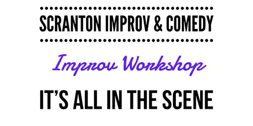 Workshop: It's All in the Scene! (Improv Comedy)