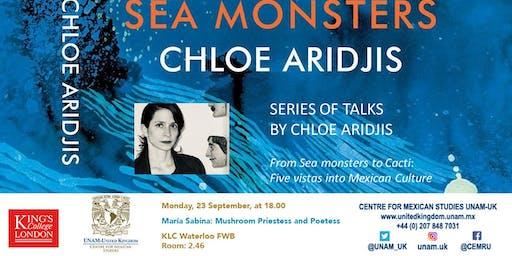 Series of talks by Chloe Aridjis. IV. María Sabina: Mushroom Priestess and Poetess