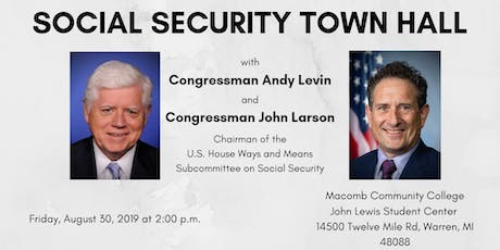 Social Security Town Hall with Rep. Andy Levin and Rep. John Larson tickets