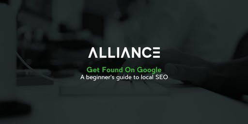 Get Found On Google - A beginner's guide to local SEO