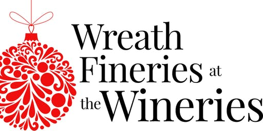 Wreath Fineries at the Wineries (December 14-15, 2019)