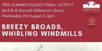 Heritage Holiday Fun: Breezy Broads, Whirling Windmills
