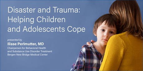 Disaster and Trauma: Helping Children and Adolescents Cope tickets
