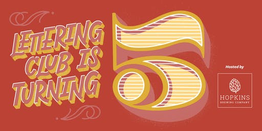 Lettering Club Turns Five! — After Party @ Hopkins Brewing