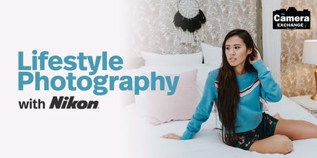 Lifestyle Photography with Nikon tickets