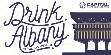 Drink Albany 2019 - At the NYS Museum tickets