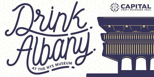 Drink Albany 2019 - At the NYS Museum