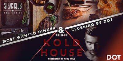 Kold House - Dinner & Clubbing