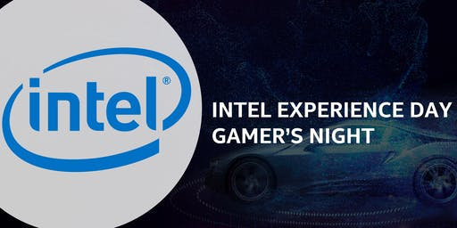 Intel Experience Day Presents: Gamer's Night