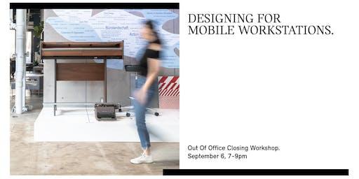 DESIGNING FOR MOBILE WORKSTATIONS