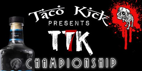 Taco Tequila Kombat CHAMPIONSHIP tickets