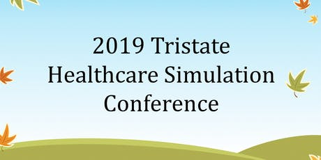 2019 Tristate Healthcare Simulation Consortium Conference tickets