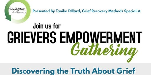 Grievers Empowerment Gathering: Discovering the Truth About Grief