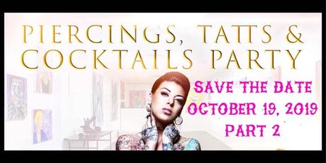 FREE:  Piercings, Tatts & Cocktails Part 2 tickets