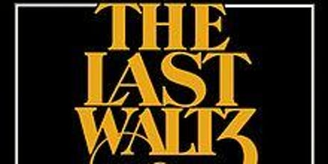 The Last Waltz-Live (Sat) tickets