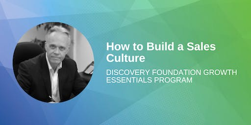 Discovery Foundation Growth Essentials Program: How to Build a Sales Culture (VICTORIA)