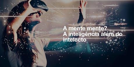 """Palestra em Natal : """"A mente mente? A inteligência além do intelecto."""" bilhetes"""