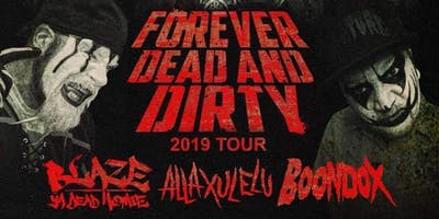 Forever Dead And Dirty Tour w/ Blaze Ya Dead Homie, Allaxulelu, Boondox