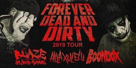 Forever Dead And Dirty Tour w/ Blaze Ya Dead Homie, Allaxulelu, Boondox tickets