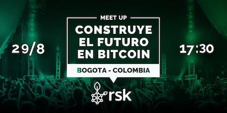RSK ¡Primer Meetup  en Bogotá! - Construye el Futuro en Bitcoin tickets