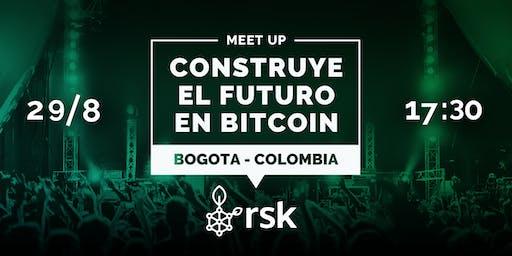 RSK ¡Primer Meetup  en Bogotá! - Construye el Futuro en Bitcoin