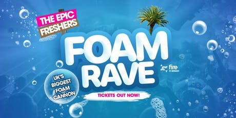 The Epic Freshers Foam Rave 2019 tickets